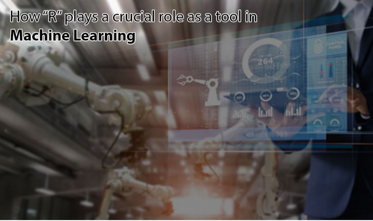 Why R programming plays crucial role in Machine Learning as a tool