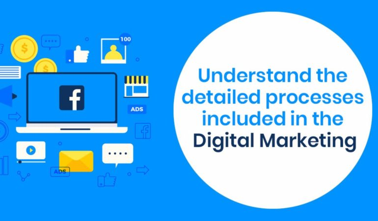 7 reasons to better understand the processes that included in Digital marketing