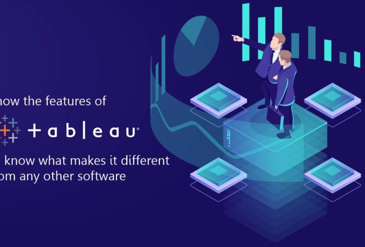 Top 5 features of Tableau and What makes tableau different from any other software