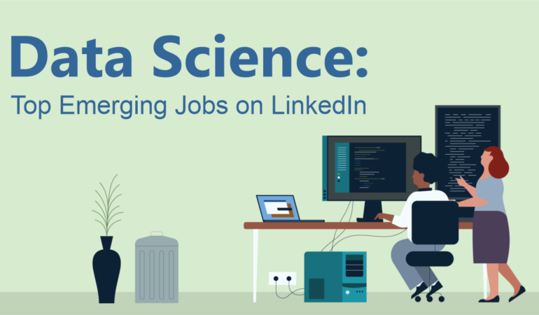 Top Emerging Jobs on LinkedIn 2021 - Data science, Big Data, Artificial Intelligence, Machine Learning Engineer