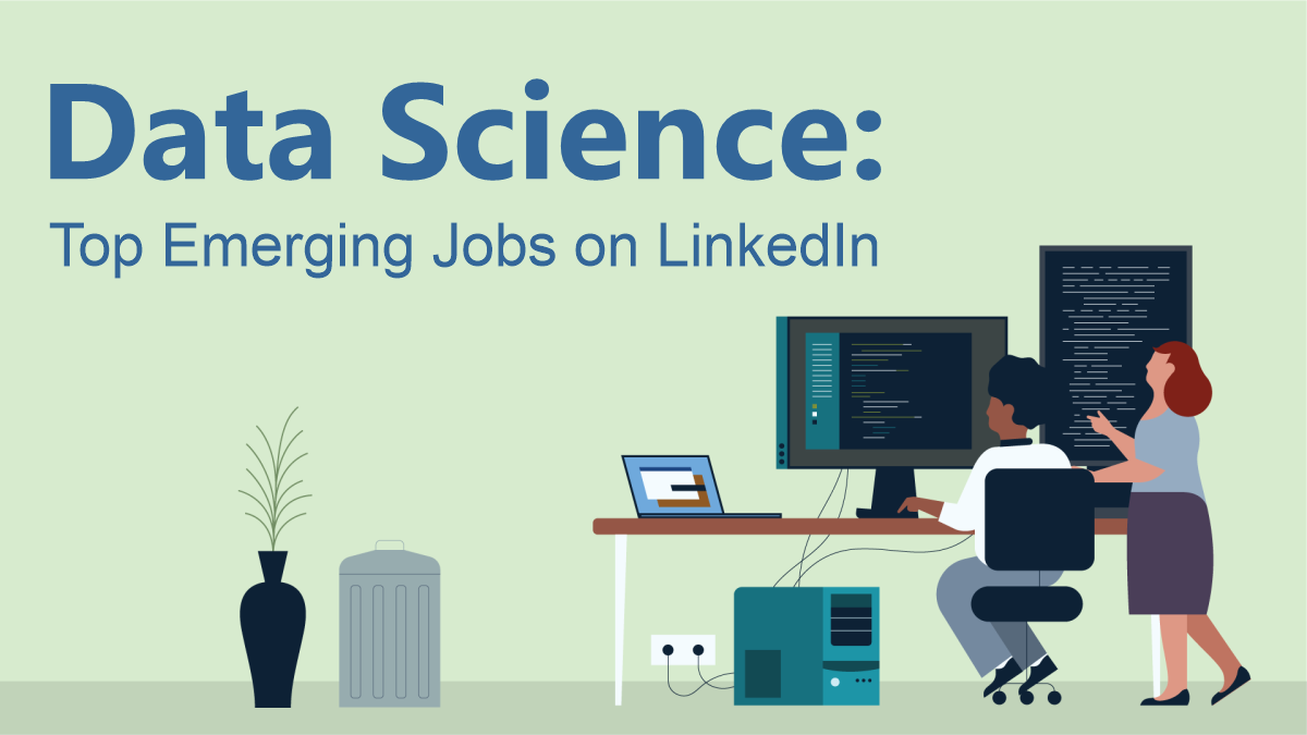 Top Emerging Jobs on LinkedIn 2021 - Data science, Big Data, Artificial Intelligence, Machine Learning Engineer